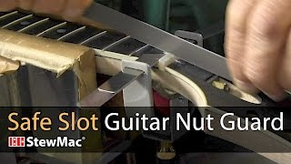 Watch the Trade Secrets Video, Safe Slot Guitar Nut Guard