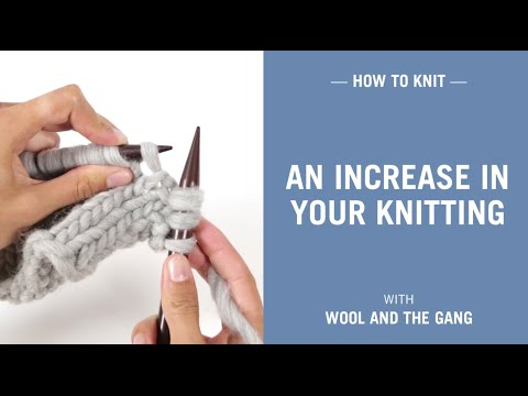How to knit an increase in your knitting
