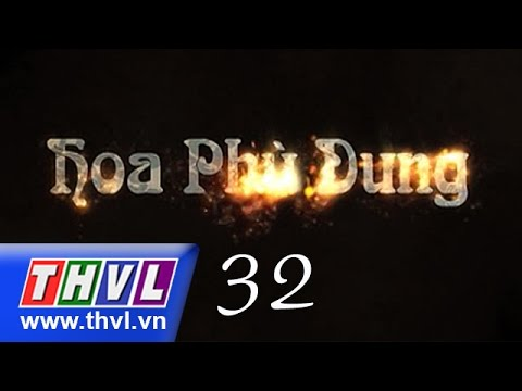 THVL | Hoa phù dung - Tập 32