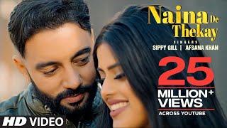 Naina De Thekay Sippy Gill Afsana Khan Video HD Download New Video HD