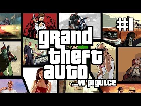 Grand Theft Auto ...w pigułce - cz. 1