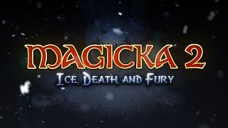 Magicka 2 - Ice, Death, and Fury DLC Release Trailer