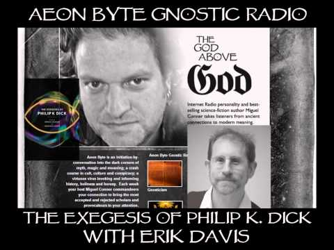 The Exegesis of Philip K. : Aeon Byte Gnostic Radio, Philip K. Dic-k is one of the literary giants of our era, as well as an eminent Gnostic visionary. Much of what Dic-k wrote or accurately predicted was channeled by a series of mystic events in the early 70's.