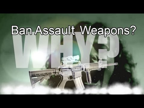 Ban Assault Weapons? Why?