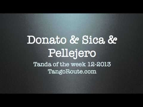 Tanda of the week 12-2013: Edgardo Donato & Angel Sica & Emilio Pellejero (milonga)