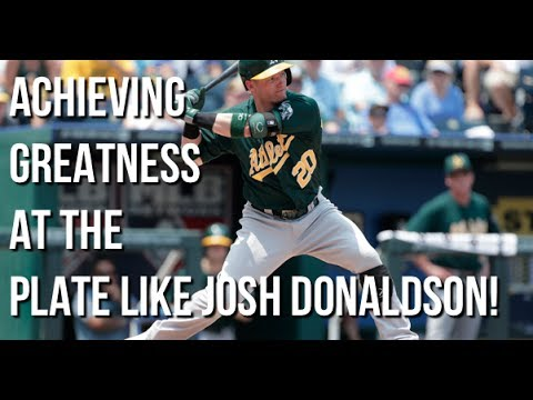 Achieving greatness at the plate like Josh Donaldson.