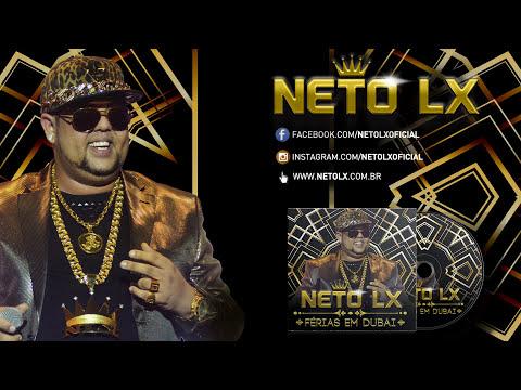 Neto LX  - Férias em Dubai (CD Novo Completo - 2015) (Oficial)