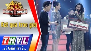 THVL | Ca sĩ giấu mặt 2016 - Tập 18 [11]: Kết quả trao giải