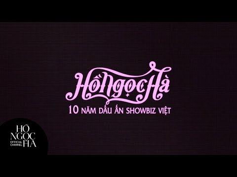 Phim tư liệu: HỒ NGỌC HÀ - 10 NĂM DẤU ẤN SHOWBIZ VIỆT (OFFICIAL)