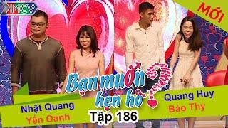 BẠN MU�N HẸN HÒ - Tập 186 | Nhật Quang - Yến Oanh | Quang Huy - Bảo Thy | 18/07/2016