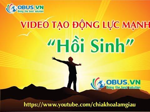 Video tạo động lực mạnh mẽ - Sự Hồi Sinh [OBUS.VN]