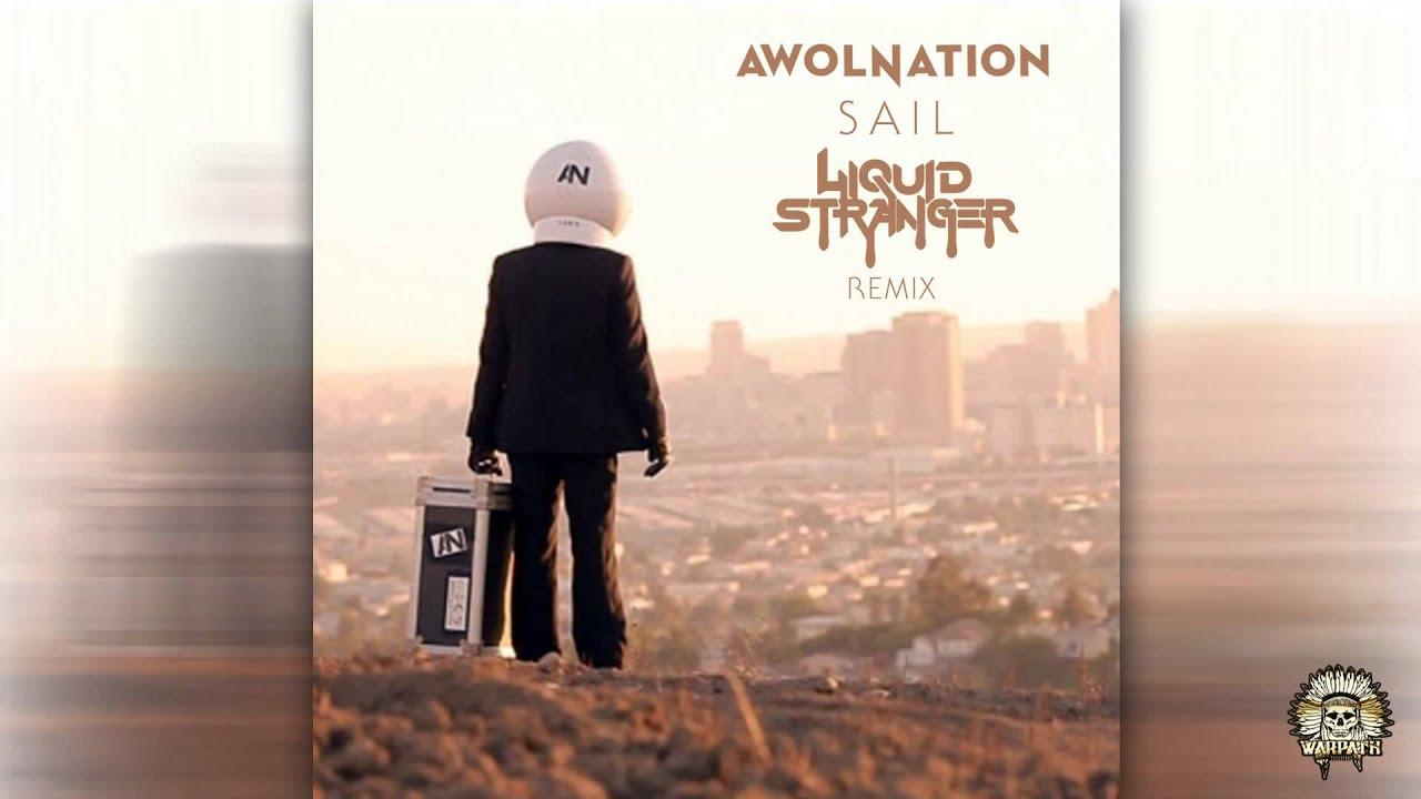 AWOLNATION - SAIL (LIQUID STRANGER REMIX) - YouTube