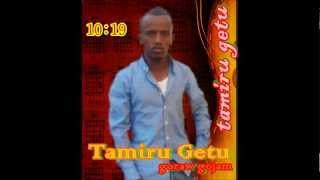 "Tamiru Getu - Gojam Goraw ""ጎጃም ጎራው"" (Amharic)"