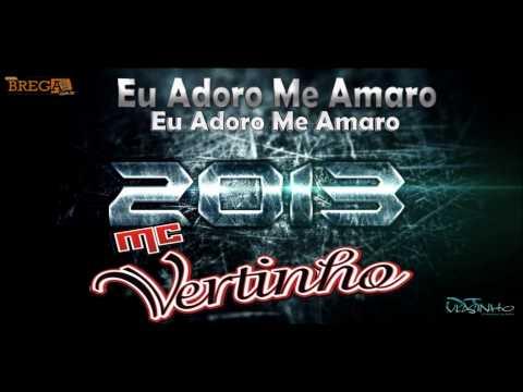 MC VERTINHO - EU ADORO ME AMARRO (LANÇAMENTO 2013)