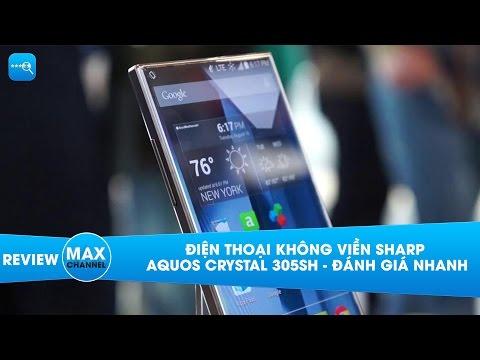Điện thoại không viền Sharp Aquos Crystal 305SH - Đánh giá nhanh