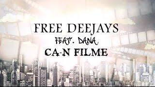 Free Deejays ft. Dana - Ca-n filme