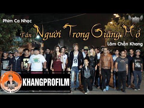 Phim Ca Nhạc Tân Người Trong Giang Hồ - Lâm Chấn Khang [Full]