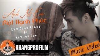 Anh Nợ Em Một Hạnh Phúc - Lâm Chấn Khang ft. Kim Jun See [Official MV]