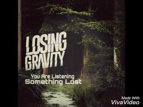 Losing Gravity - Something Lost (OFFICIAL AUDIO)