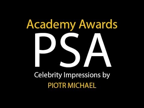 Academy Awards PSA with Celebrity Impressions by Piotr Michael