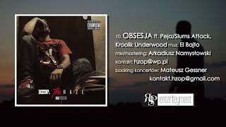 10. Hzop - Obsesja Ft. Peja/slums Attack, Kroolik Underwood (muz. El Bajto)