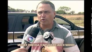 Mulher confessa ter matado e esquartejado marido no Tri�ngulo Mineiro