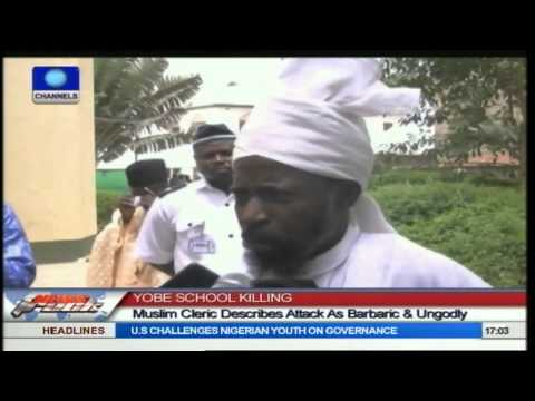 Muslim Cleric Describes Yobe School Killing As Barbaric And Ungodly