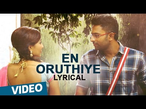 En Oruthiye Song From Koditta Idangalai Nirappuga Songs