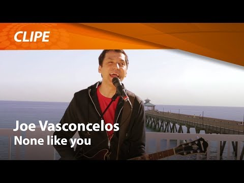 None Like You - Joe Vasconcelos (Clipe Oficial) Graça Music