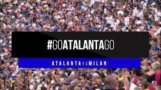 #GoAtalantaGo Atalanta-Milan 13 maggio