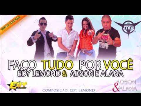 Edy Lemond Feat Adson & Alana  Faço Tudo Por Você  Dj Cleber Mix Rmx 2013 )