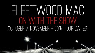 Fleetwood Mac - October / November - 2015 Tour Dates