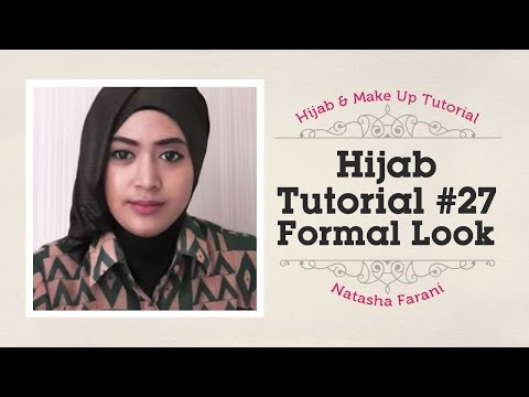 #27 Hijab Tutorial - Natasha Farani (Formal Look)