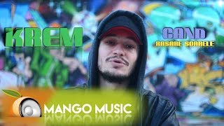 Krem - Cand Rasare Soarele ( Official Single )