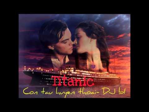 Nonstop-Titanic Con Tau Huyen Thoai-DJ bI