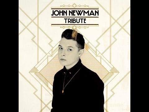 John Newman - Tribute (Full Album) HQ/HD