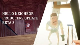 Hello Neighbor - Beta 3 Producers Update