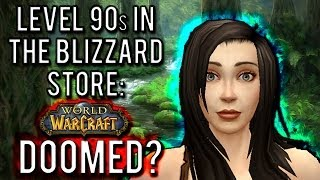 """Level 90s Soon In The Blizzard Store Is WoW Doomed"