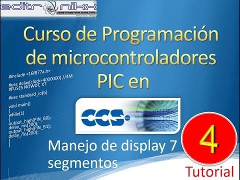 curso de microcontroladores PIC en CCS(manejo de display) 4 tutorial
