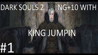 Dark Souls 2: NG+10 With King Jumpin Part 1 (First 2