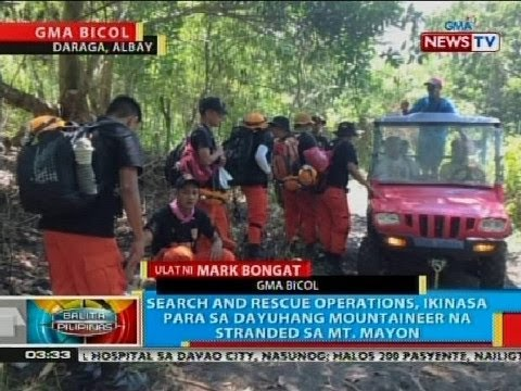 BP: Search and rescue ops, ikinasa para sa dayuhang mountaineer na stranded sa Mt. Mayon
