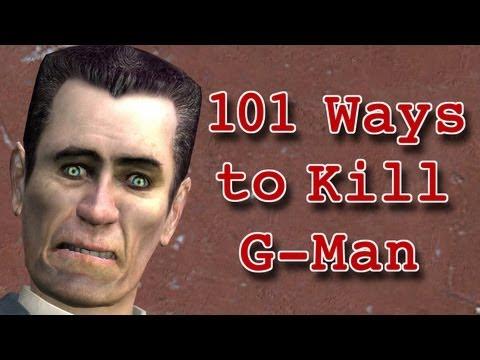 101 способ убить Gman'a