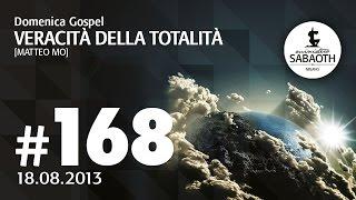 18 Agosto 2013 - Veracità della Totalità - Matteo Mo