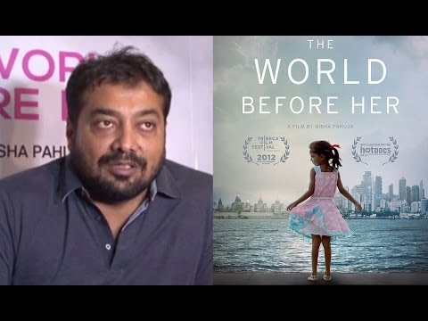 ANURAG KASHYAP INTERVIEW FOR THE 1ST NON FICTION FILM THE WORLD BEFORE HER
