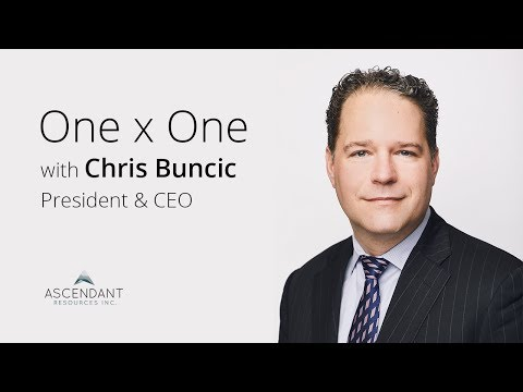 One x One with Chris Buncic, Ascendant Resources President and CEO