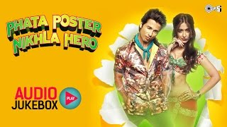 Phata Poster Nikla Hero Audio Jukebox