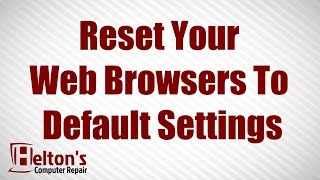 How To Reset Your Web Browser To Its Default Settings