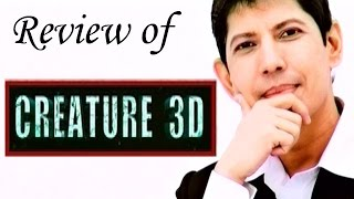 CREATURE 3D Full Movie Review
