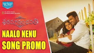 Shatamanam-Bhavati-Movie-Naalo-Nenu-Song-Promo