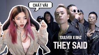 Cảm Xúc Thăng Hoa Khi Nghe TOULIVER X BINZ - THEY SAID || OHSUSU REACTION